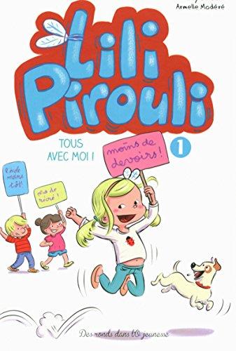 Lili Pirouli T1: Tous avec moi !