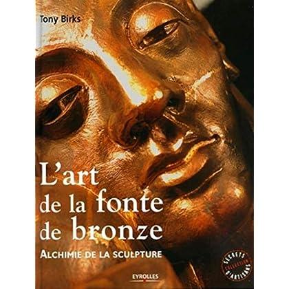 L'art de la fonte de bronze: Alchimie de la sculpture