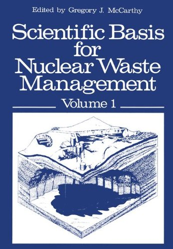"001: Scientific Basis for Nuclear Waste Management: Volume 1 Proceedings of the Symposium on ""Science Underlying Radioactive Waste Management,"" ... Massachusetts, November 28–December 1, 1978"