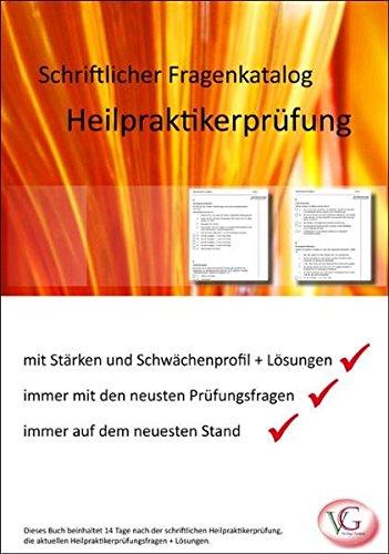 2012 Heilpraktiker schriftlicher Fragenkatalog immer mit der aktuellsten Prüfung: Mit Stärken Schwächenprofil immer mit den neusten Prüfungsfragen ... nach der schriftlichen Heilpraktikerprüfung