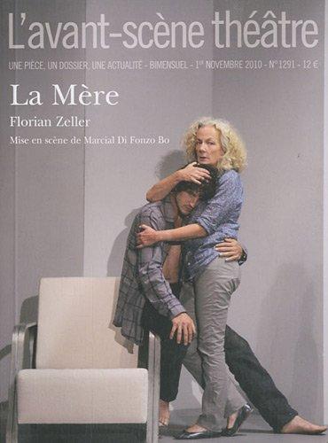 L'Avant-scène théâtre, N° 1291, 1er novembr : La Mère par Florian Zeller