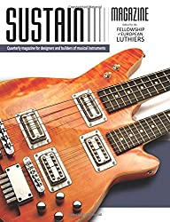Sustain 1: A quarterly magazine for luthiers: Volume 1
