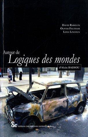 Autour de Logique des mondes d'Alain Badiou