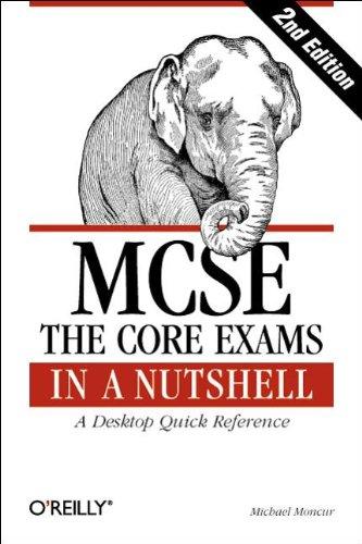 MCSE: The Core Exams in a Nutshell (Nutshell Handbook,) por Michael Moncur
