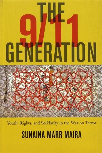 The 9/11 Generation : Youth, Rights, and Solidarity in the War on Terror