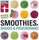 Smoothies, Shakes & Powerdrinks: 180 Ideen für mehr Spaß im Glas