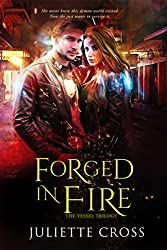 Forged in Fire (The Vessel Trilogy Book 1)