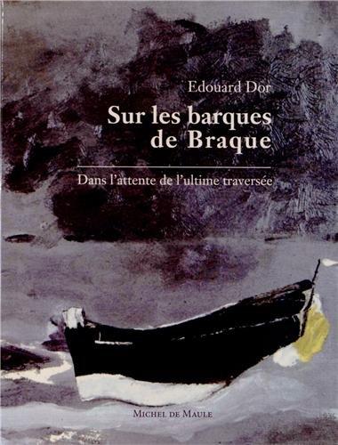 Sur les barques de Braque : Dans l'attente de l'ultime traversée