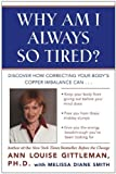 Image de Why Am I Always So Tired?: Discover How Correcting Your Body's Copper Imbalance Can * Keep