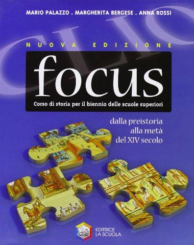 Clio focus. Dalla Preistoria alla metà del XIV secolo. Per le Scuole superiori