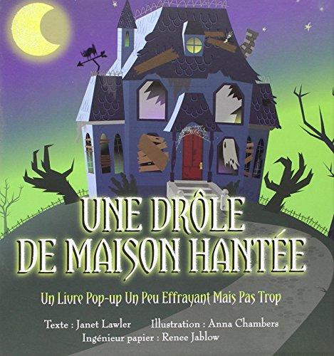 Une drôle de maison hantée - Un livre pop-up une peu effrayant mais pas tro