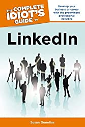 The Complete Idiot's Guide to Linkedin (Complete Idiot's Guides (Computers)) by Susan Gunelius (2012-08-30)