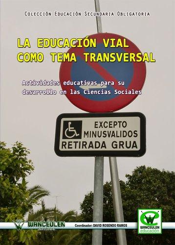 La educación vial como tema transversal: Actividades educativas para su desarrollo en las ciencias sociales (Educación Física en Secundaria) por David Rosendo Ramos