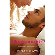 Masquerade: Book 3 in The Games Series by Nyrae Dawn (2014-06-24)
