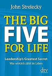 The Big Five for Life: Leadership's Greatest Secret - Was wirklich zählt im Leben