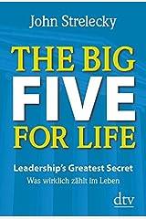 The Big Five for Life: Leadership's Greatest Secret -, Was wirklich zählt im Leben Gebundene Ausgabe