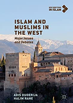 Islam and Muslims in the West: Major Issues and Debates (New Directions in Islam) Descargar PDF Gratis