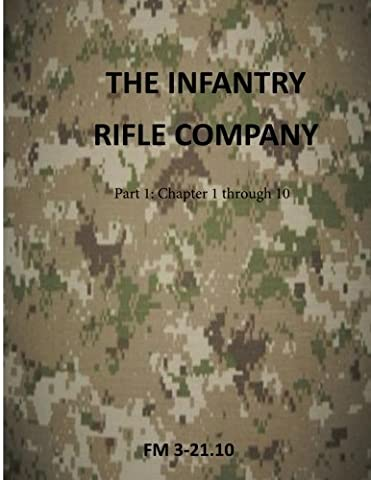 The Infantry Rifle Company: FM 3-21.10 (U.S. Army Field Manuals)