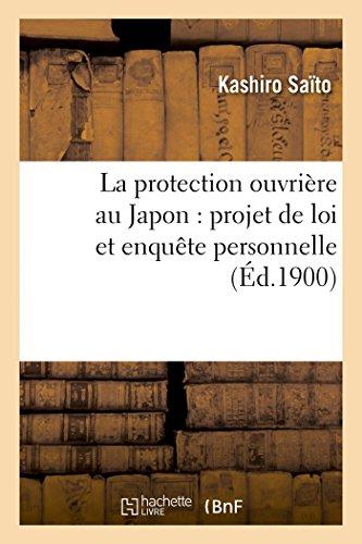 La protection ouvrière au Japon : projet de loi et enquête personnelle