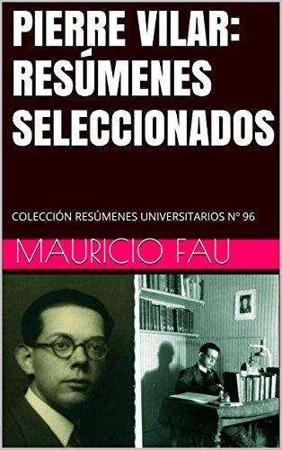 PIERRE VILAR: RESÚMENES SELECCIONADOS: COLECCIÓN RESÚMENES UNIVERSITARIOS Nº 96