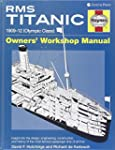 RMS Titanic Owners' Workshop Manual:...