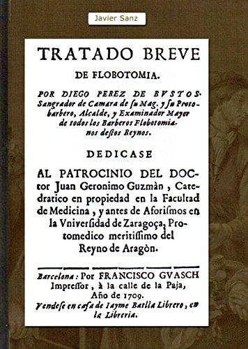 Tratado Breve de Flebotomía (Clásicos de la Odontología Española) por Diego Pérez de Bustos