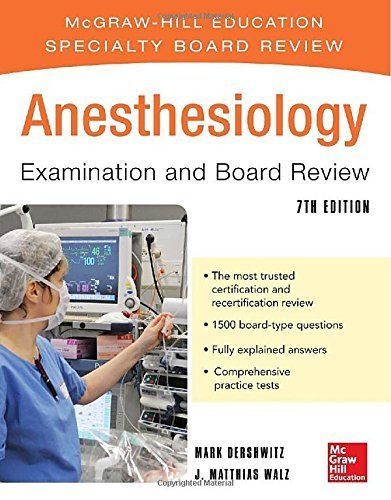 Anesthesiology Examination and Board Review 7/E (McGraw-Hill Specialty Board Review) 7th by Dershwitz, Mark, Walz, J. (2013) Paperback