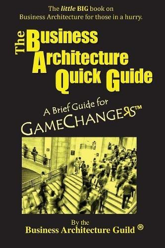 The Business Architecture Quick Guide: A Brief Guide for Gamechangers (Brief Business)
