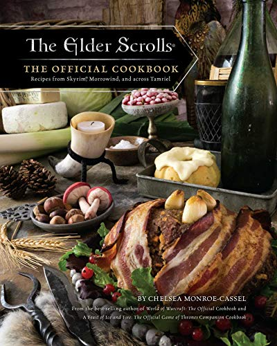 The Elder Scrolls: The Official Cookbook: Recipes from Skyrim, Morrowind, and across Tamriel