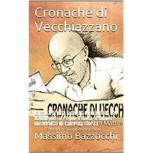 Cronache di Vecchiazzano: La saga di una famiglia romagnola da Napoleone al regno d'Italia. Il tunnel misterioso di caterina Sforza. (La mia Romagna Vol. 1)