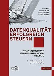 Datenqualität erfolgreich steuern: Praxislösungen für Business-Intelligence-Projekte