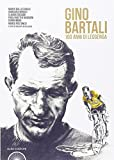 L'album di Gino Bartali. 100 anni di leggenda