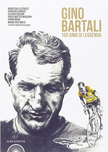 L'album di Gino Bartali. 100 anni di leggenda (Storie a pedali) por Giacinto Bevilacqua