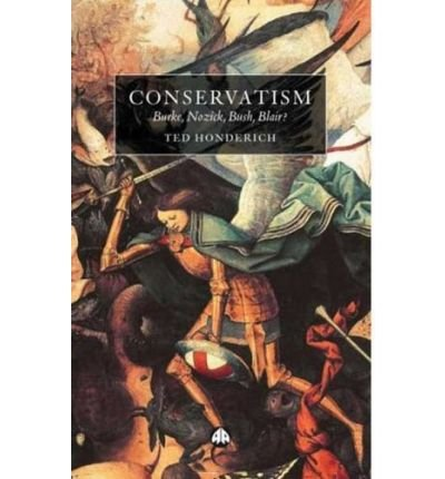 Conservatism: Burke, Nozick, Bush, Blair? (Hardback) - Common