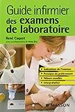 Guide infirmier des examens de laboratoire de René Caquet (15 octobre 2008) Broché...