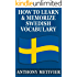 How to Learn and Memorize Swedish Vocabulary ... Using a Memory Palace Specifically Designed for the Swedish Language (Magnetic Memory Series)