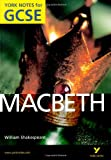Macbeth: York Notes for GCSE (Grades A*-G) 2010