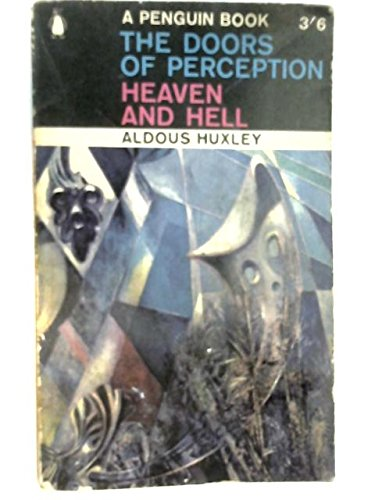 The Doors of Perception Heaven and Hell por Aldous Huxley