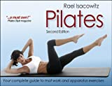 Pilates-2nd Edition: Written by Rael Isacowitz, 2014 Edition, (2nd Edition) Publisher: Human Kinetics Publishers [Paperback]