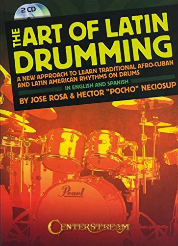 The Art Of Latin Drumming: Lehrmaterial, Noten, CD (2) für Schlagzeug (Book & CD)