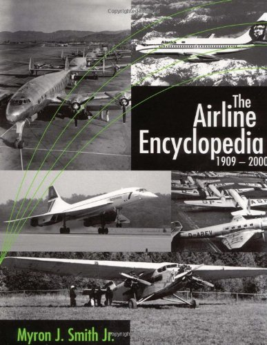 The Airline Encyclopedia: 1909-2000 por Myron J. Smith Jr.