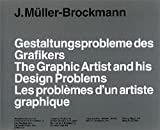 The Graphic Artist and his Design Problems by Josef Müller-Brockmann (2003-01-01)