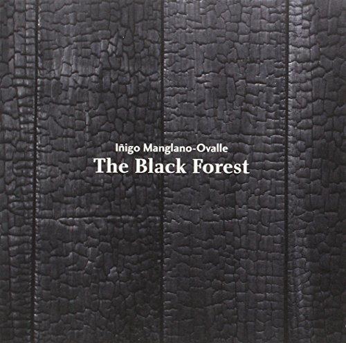 Iñigo Manglano-Ovalle. The Black Forest por Santiago Olmo García