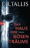 Das Haus der bösen Träume: Roman von F.R. Tallis