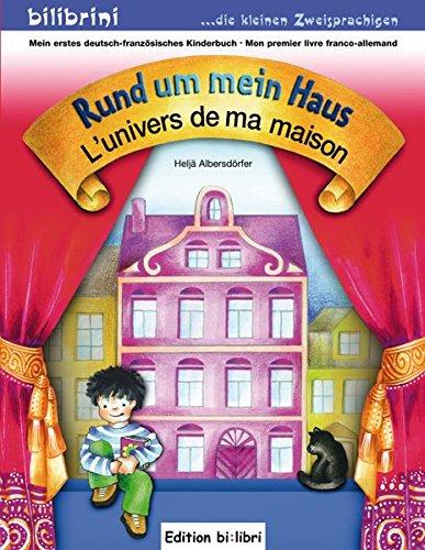 Rund um mein Haus: L'univers de ma maison / Kinderbuch Deutsch-Französisch