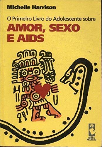 O Primeiro Livro do Adolescente Sobre Amor, Sexo e Aids (Em Portuguese do Brasil) par  (Broché)
