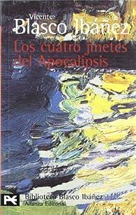 Los cuatro jinetes del Apocalipsis par Vicente Blasco Ibáñez
