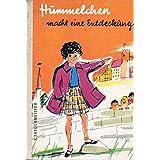 HIMMELCHE MACHT EINE ENTDECKUNG. Ilustrs. Helga Wahle.
