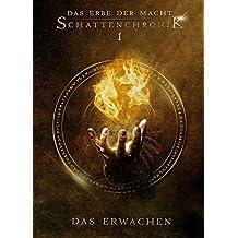 Das Erbe der Macht - Schattenchronik 1: Das Erwachen (Bände 1-3)