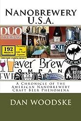 Nanobrewery U.S.A.: A Chronicle of America's Nanobrewery Beer Phenomena by Dan Woodske (2012-06-26)